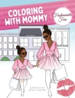 Coloring With Mommy: Fashionista Fun Cover Image