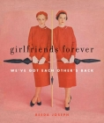 Girlfriends Forever: We've Got Each Other's Back Cover Image