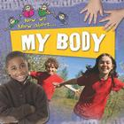 My Body (Now We Know About... (Library)) Cover Image