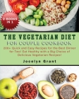 The Vegetarian Diet for Couple Cookbook: 200+ Quick and Easy Recipes for the Best Dinner for Two! Eat Healthy with a Big Choice of Delicious Vegetaria Cover Image