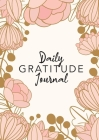 Daily Gratitude Journal: (Pink Flower Surround) A 52-Week Guide to Becoming Grateful Cover Image