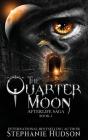 The Quarter Moon (Afterlife Saga #4) Cover Image