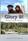 Glory B!: 1000 Miles of Mishaps and Miracles Cover Image