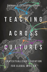 Teaching Across Cultures: Contextualizing Education for Global Mission Cover Image