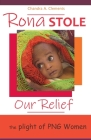 Rona Stole Our Relief: The Plight of PNG Women Cover Image