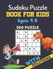 Sudoku Puzzle Book For Kids Ages 4-8: Brain Games 300 Sudoku Puzzles Activity Books For Kids 4-8 Year Old - Sudoku Puzzle for Clever Kids 4x4 & 6x6 Gr Cover Image