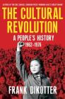 The Cultural Revolution: A People's History, 1962—1976 Cover Image