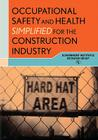 Occupational Safety and Health Simplified for the Construction Industry Cover Image