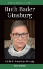 Ruth Bader Ginsburg: A Life in American History Cover Image