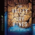 The Valley of the Dry Bones: An End Times Novel Cover Image