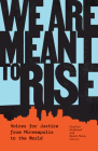 We Are Meant to Rise: Voices for Justice from Minneapolis to the World Cover Image