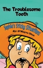 Sophie's Sticky Situations: The Troublesome Tooth Cover Image