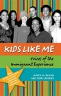 Kids Like Me: Voices of the Immigrant Experience Cover Image