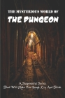 The Mysterious World Of The Dungeon: A Suspenseful Series That Will Make You Laugh, Cry And Think: Epic Fantasy Cover Image