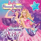 Barbie the Princess & the Popstar: Best Friends Rock! Cover Image