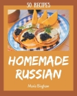 50 Homemade Russian Recipes: Start a New Cooking Chapter with Russian Cookbook! Cover Image