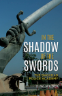 In the Shadow of the Swords: The Baghdad Police Academy Cover Image