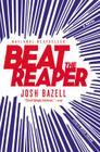 Beat the Reaper: A Novel Cover Image