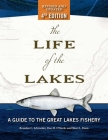 The Life of the Lakes, 4th Ed.: A Guide to the Great Lakes Fishery Cover Image