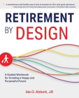 Retirement by Design: A Guided Workbook for Creating a Happy and Purposeful Future Cover Image