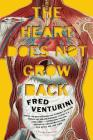 The Heart Does Not Grow Back: A Novel Cover Image