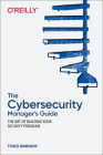 The Cybersecurity Manager's Guide: The Art of Building Your Security Program Cover Image