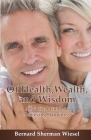 Of Health, Wealth, and Wisdom: A Practical Guide To Achieving Happiness Cover Image