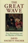 The Great Wave: Price Revolutions and the Rhythm of History Cover Image
