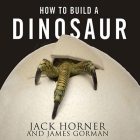 How to Build a Dinosaur Lib/E: Extinction Doesn't Have to Be Forever Cover Image