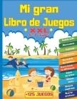 Mi Gran Libro de Juegos XXL +125 Juegos: Para niños de 5 a 7 años - Libro de actividades de lógica y reflexión -0 temáticas: Juegos de diferencias Enc Cover Image
