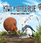 Kiwi & Little Blue: And what makes a bird a bird? Cover Image