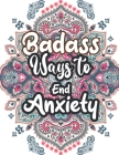 Badass Ways to end Anxiety: Christmas Pattern Anti Anxiety Coloring Book, Relaxation and Stress Reduction color therapy for Adults, girls and teen Cover Image