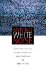 Muting White Noise: Native American and European American Novel Traditions (American Indian Literature and Critical Studies #51) Cover Image