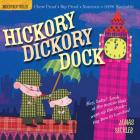 Indestructibles: Hickory Dickory Dock: Chew Proof · Rip Proof · Nontoxic · 100% Washable (Book for Babies, Newborn Books, Safe to Chew) Cover Image