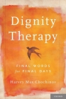 Dignity Therapy: Final Words for Final Days Cover Image