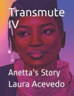 Transmute IV: Anetta's Story Cover Image