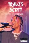 Travis Scott: Lo-Fi Hip-Hop Creator (Hip-Hop Artists) Cover Image