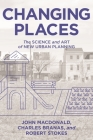 Changing Places: The Science and Art of New Urban Planning Cover Image