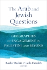 The Arab and Jewish Questions: Geographies of Engagement in Palestine and Beyond (Religion #43) Cover Image