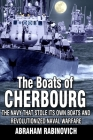 The Boats of Cherbourg: The Navy That Stole Its Own Boats and Revolutionized Naval Warfare Cover Image