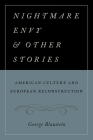 Nightmare Envy and Other Stories: American Culture and European Reconstruction Cover Image