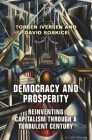 Democracy and Prosperity: Reinventing Capitalism Through a Turbulent Century Cover Image