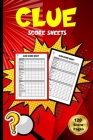 Clue Score Sheets: 120 Clue Board Game Sheets - Clue Replacement Paper For Scorekeeping Cover Image
