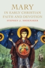 Mary in Early Christian Faith and Devotion Cover Image
