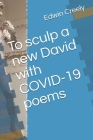 To sculp a new David with COVID-19 poems Cover Image