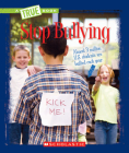 Stop Bullying (A True Book: Guides to Life) Cover Image
