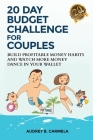 20 Day Budget Challenge for Couples: Build Profitable Money Habits and Watch More Money Dance in Your Wallet Cover Image