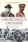 Churchill's Crusade: The British Invasion of Russia, 1918-1920 Cover Image