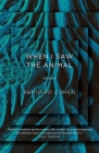 When I Saw the Animal (UQP Short Fiction) Cover Image