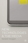 New Technologies and the Media (Key Concerns in Media Studies) Cover Image